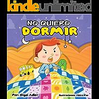 """Children's Spanish book: """"No quiero dormir"""" :Libro en Español niños 3-8(Spanish Edition) Cuento para Dormir (cuentos infantiles español) Picture book early ... kids (Children's ESL Books Spanish nº 3)"""