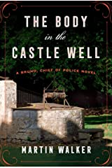 The Body in the Castle Well: A Bruno, Chief of Police novel (Bruno Chief of Police Book 12) Kindle Edition