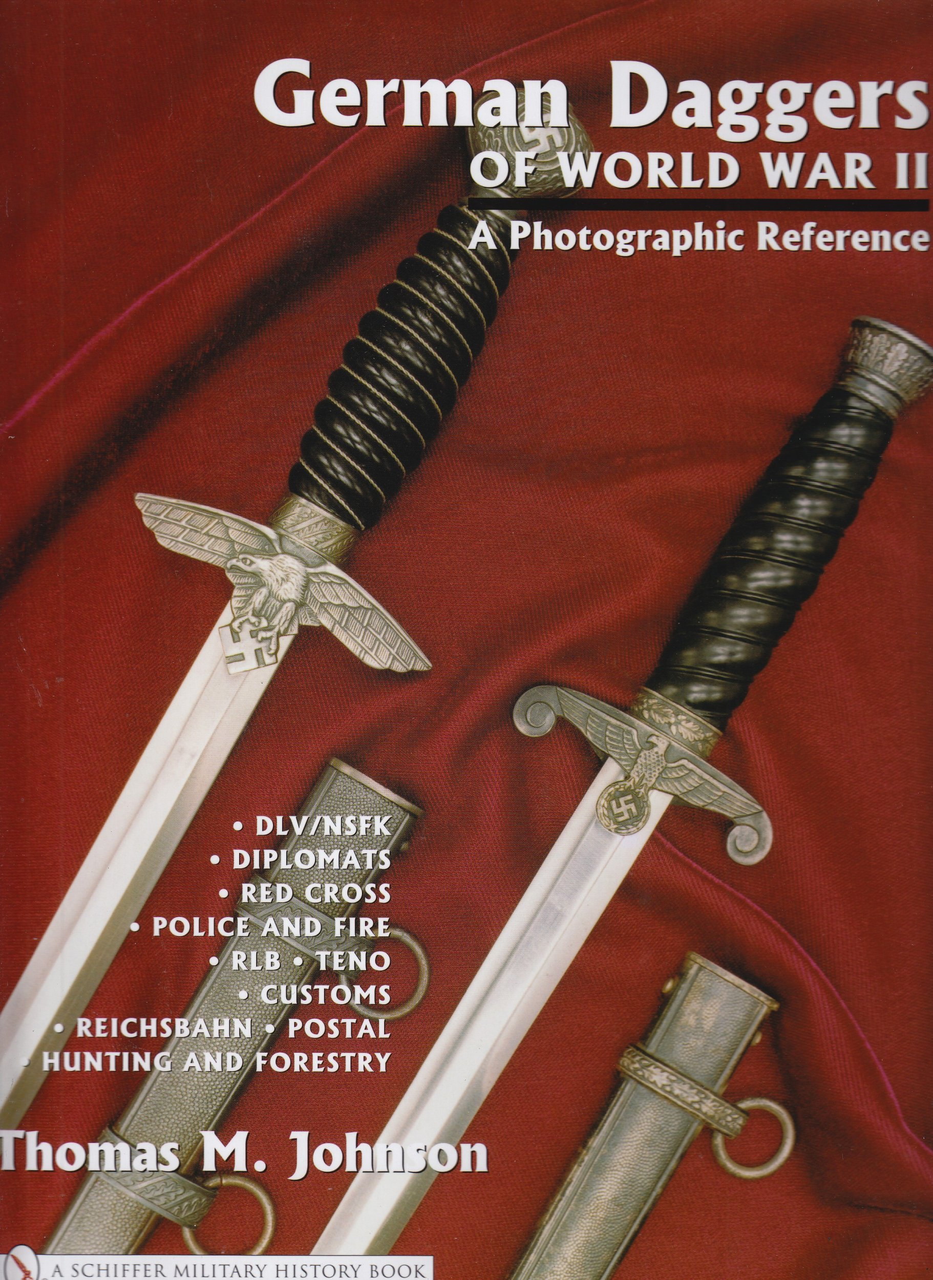 Download German Daggers Of World War II - A Photographic Reference: Dlv/nsfk - Diplomats - Red Cross  - Police And Fire - Rlb - Teno - Customs - Reichsbahn - Postal -  Hunting And Forestry - Etc. PDF