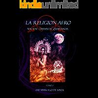 La Religion Afro: Nación, Umbanda, Quimbanda