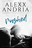 Pushed (Billionaire romance) (Billionaire Buchanan Romance Book 2)