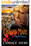 Chased Mate: Tiger Shifter Romance (Cybermates Book 3)