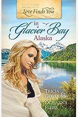 Love Finds You in Glacier Bay, Alaska Paperback