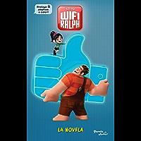 Ralph el Demoledor 2. WIFI Ralph. La novela