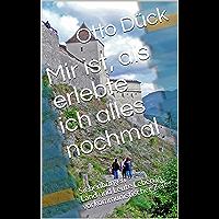 Mir ist, als erlebte ich alles nochmal: Siebenbürgen – Land und Leute Leben in vorkommunistischer Zeit (German Edition)