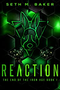 Reaction (The End of the Iron Age Book 1)