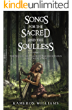 Songs for the Sacred and the Soulless (Roads of the Righteous and the Rotten Book 2)