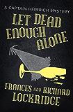 Let Dead Enough Alone (The Captain Heimrich Mysteries)