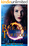 Betrayal Foretold: Descended of Dragons, Book 3