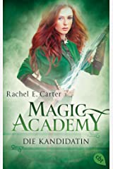 Magic Academy - Die Kandidatin (Die Magic Academy-Reihe 3) (German Edition) Kindle Edition