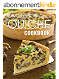 The Savory Pie & Quiche Cookbook: The 50 Most Delicious Savory Pie & Quiche Recipes (Recipe Top 50's Book 85) (English Edition)