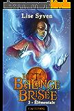 Elémentale: La Balance brisée, T3
