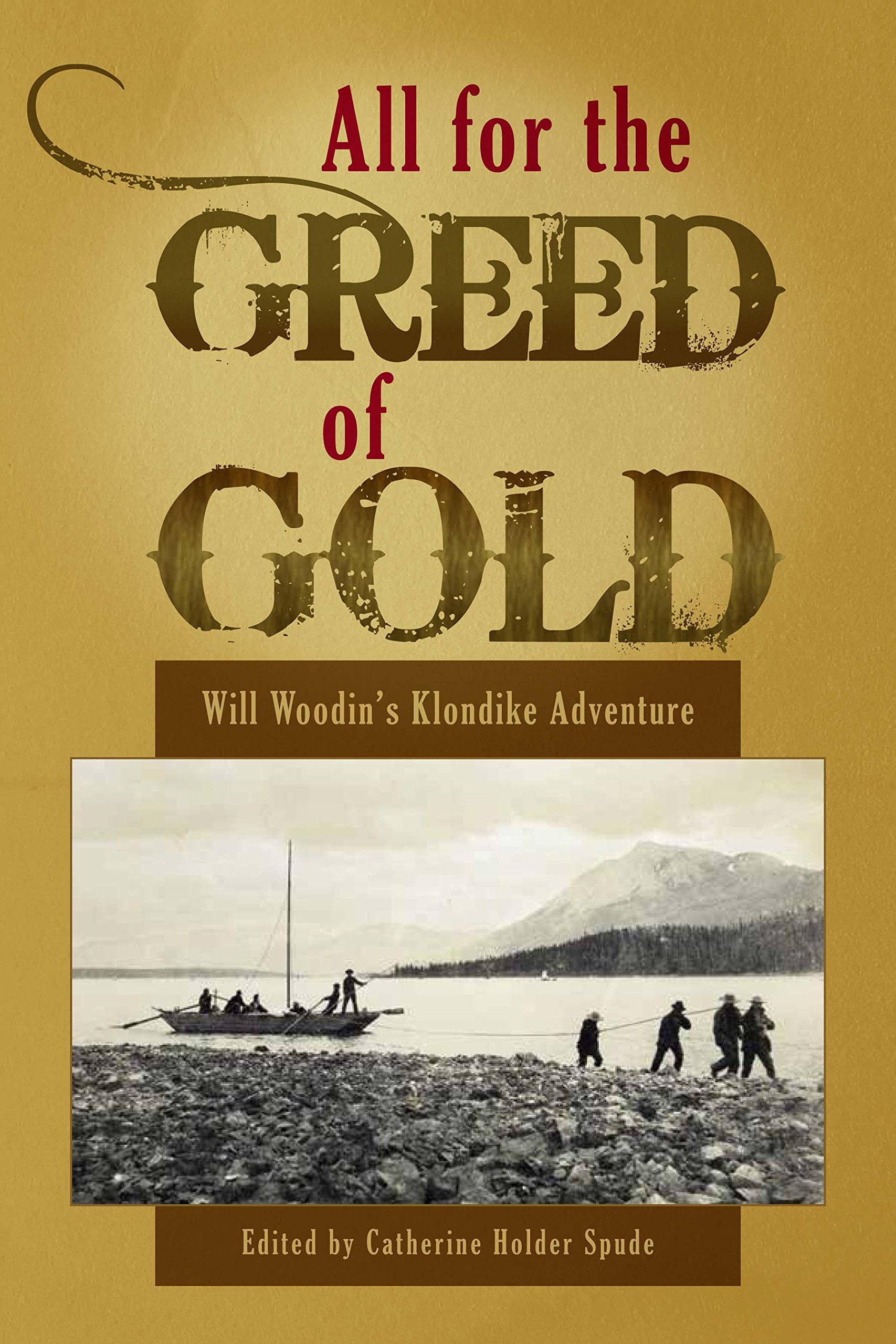 All for the Greed of Gold: Will Woodin's Klondike Adventure