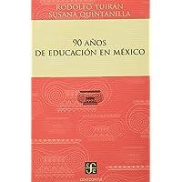 90 Años De Educacion En Mexico
