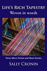 Life's Rich Tapestry: Woven in Words Kindle Edition