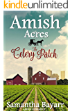 Amish Romance: The Celery Patch (Amish Acres Book 1)