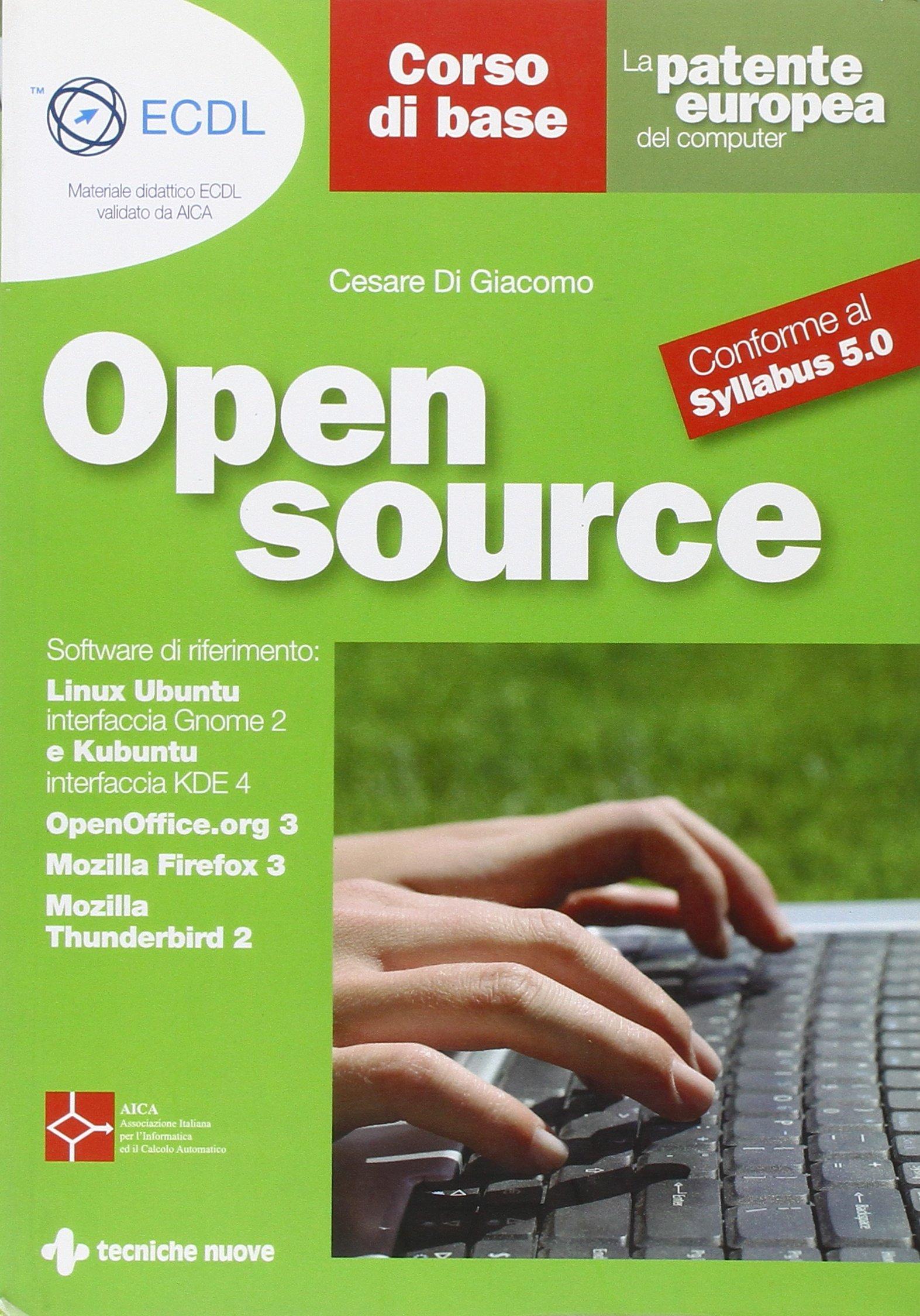 La patente europea del computer. Open source. Corso di base. Conforme al Sillabus 5.0 Copertina flessibile – 14 gen 2010 Cesare Di Giacomo Tecniche Nuove 8848123740 Informatica