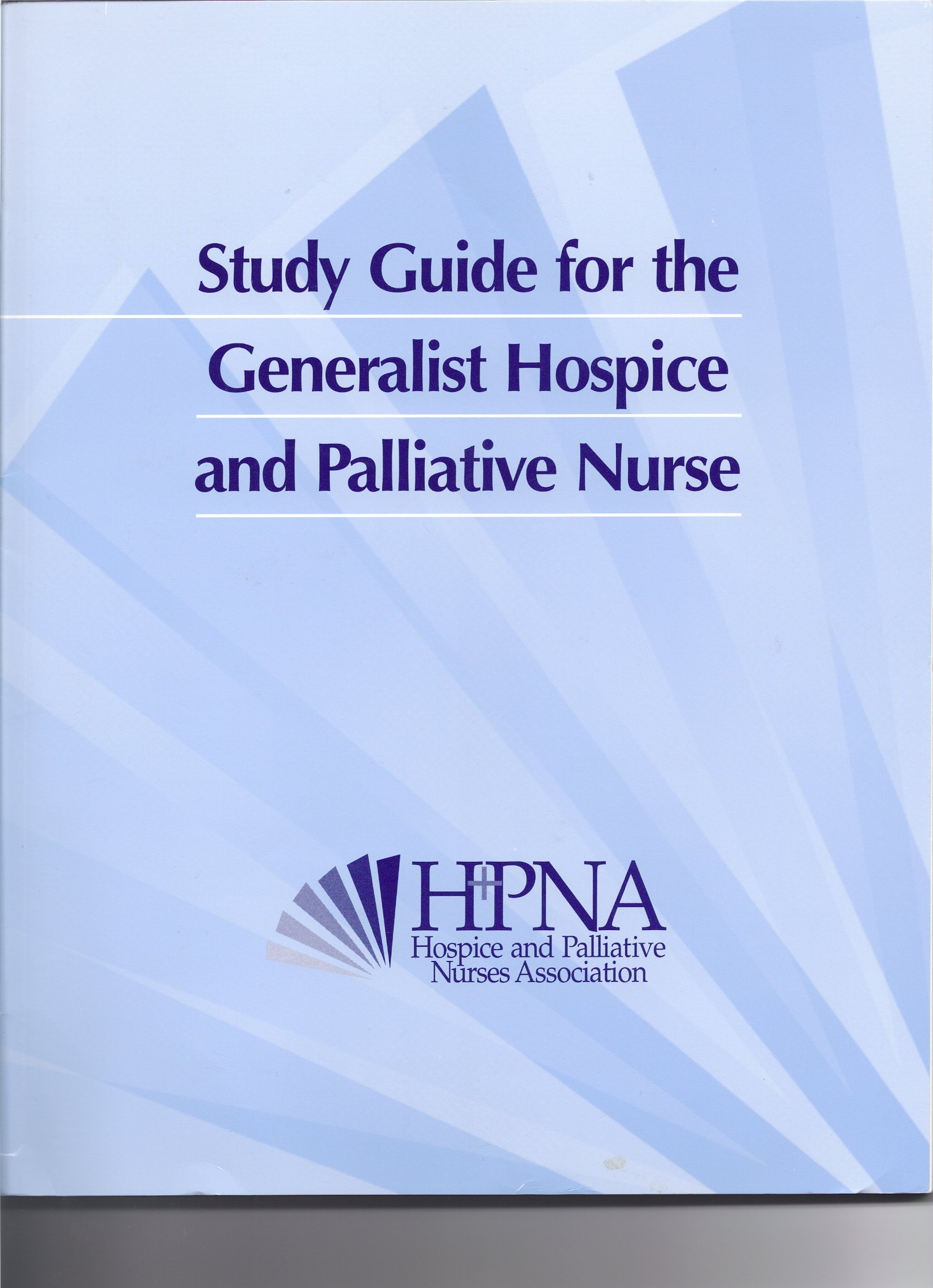 Study Guide for the Generalist Hospice and Palliative Nurse
