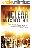 Nuclear Midnight: From a Nightmare scenario a New World was Forged