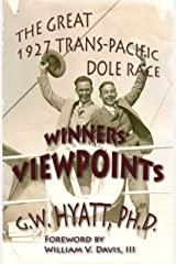 Winners' Viewpoints: The Great 1927 Trans-Pacific Dole Race Kindle Edition