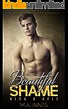 Kyle & Nick: A M/m Humiliation Play Romance (Beautiful Shame Book 1)