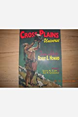 Cross Plains Universe - Texans Celebrate Robert E. Howard Paperback
