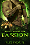 Passion: Shifters Forever More (Shifters Forever Worlds Book 41)