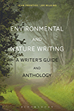 Environmental and Nature Writing: A Writer's Guide and Anthology (Bloomsbury Writers' Guides and Anthologies)