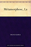 Métamorphose, La