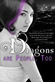 Dragons Are People, Too (Entangled Teen)