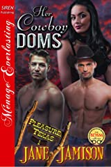 Her Cowboy Doms [Pleasure, Texas 1] (Siren Publishing Menage Everlasting) Kindle Edition