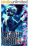 Execute Destiny: Dark Dystopian Science Fiction (The Phoenix Code Book 3)