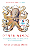 Other Minds: The Octopus and the Evolution of Intelligent Life (English Edition)
