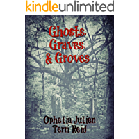 Ghosts, Graves, and Groves