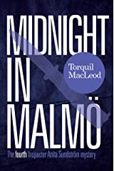 Midnight In Malmö: The Fourth Inspector Anita Sundström Mystery (Inspector Anita Sundström Mysteries Book 4) Kindle Edition