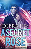 "A Secret Rose: Superhero Romance ""Secret"" Series (Book 1)"