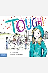 Tough!: A Story about How to Stop Bullying in Schools (The Weird! Series Book 3) Kindle Edition