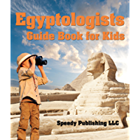 Egyptologists Guide Book For Kids: Awesome Kids Travel Book (English Edition)