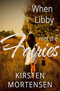When Libby Met the Fairies and her Whole Life Went Fae