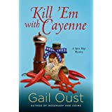 Kill 'Em with Cayenne: A Mystery (Spice Shop Mystery Series Book 2)