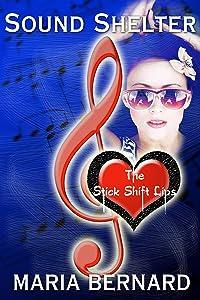 Sound Shelter (The Stick Shift Lips Rockstar Romance Series Book 2)