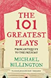 The 101 Greatest Plays: From Antiquity to the Present