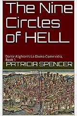 The Nine Circles of HELL: Dante Alighieri's La Divina Commedia, Book 1 Kindle Edition