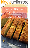 Easy Bread And Baking Cookbook:  Delicious And Easy Homemade Loaf, Muffin And Bread Recipes