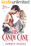 His Candy Cane: A Two-Book Collection