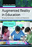 Augmented Reality in Education: Bringing Interactivity to Libraries and Classrooms