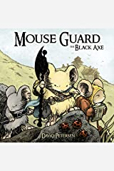 Mouse Guard Vol. 3: The Black Axe (Mouse Guard: The Black Axe) Kindle Edition