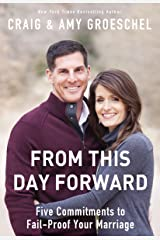 From This Day Forward: Five Commitments to Fail-Proof Your Marriage Kindle Edition