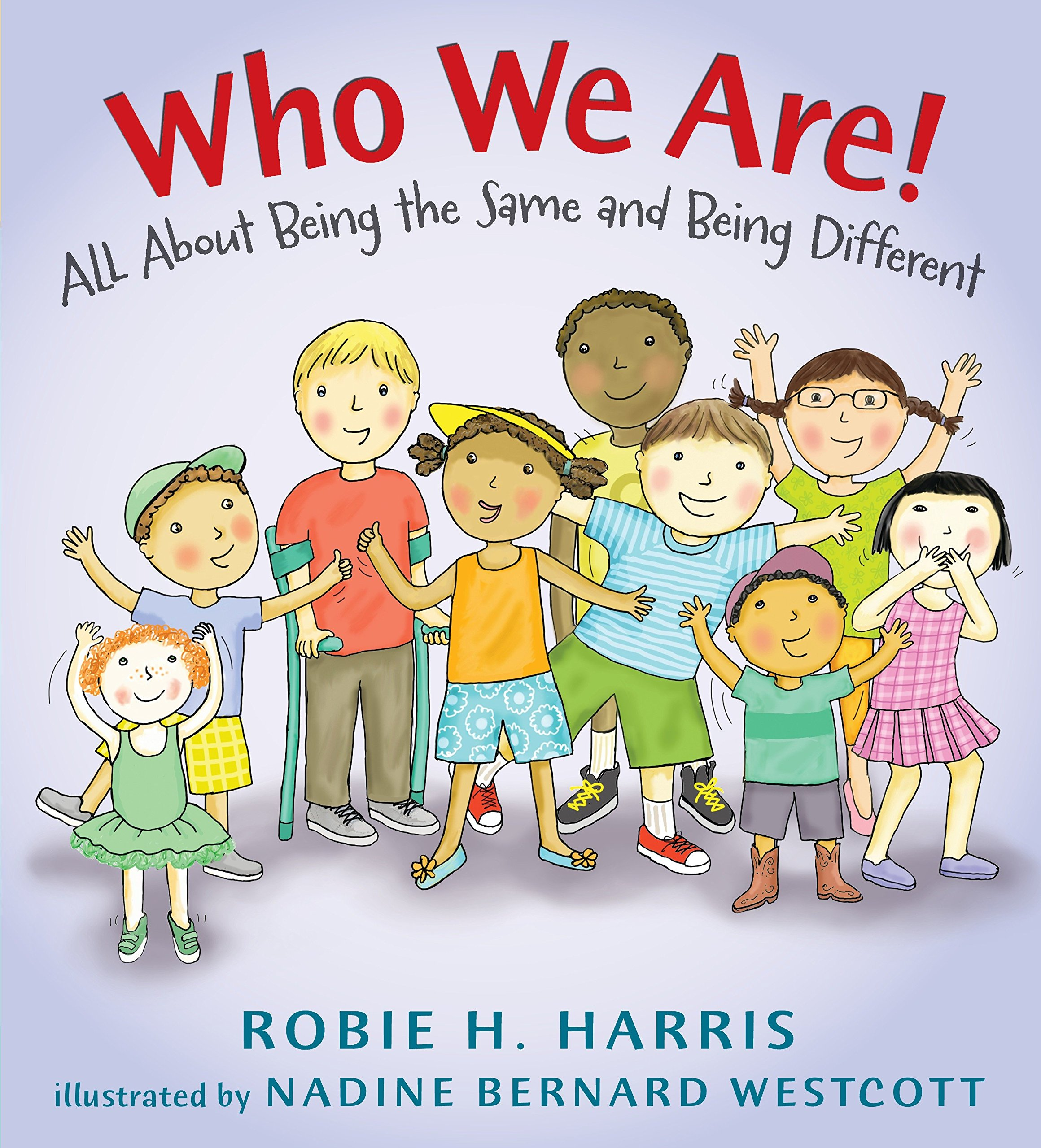Who We Are!: All About Being the Same and Being Different (Let's Talk about You and Me)