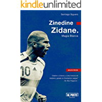 Zinedine Zidane: Magia Blanca (Al Poste nº 41)